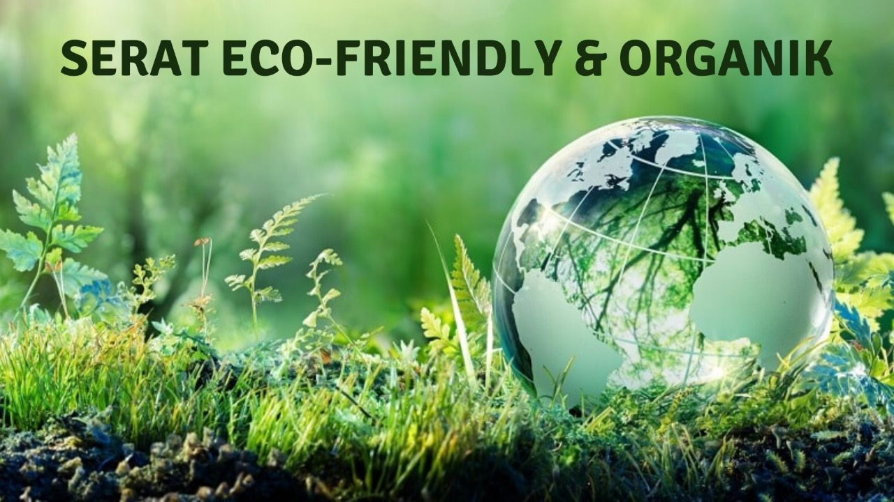 Serat Eco-Friendly dan Organik